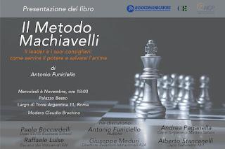 """Presentazione del libro """"Il metodo Machiavelli. Il leader e i suoi consiglieri: come servire il potere e salvarsi l'anima"""" di Antonio Fumiciello"""