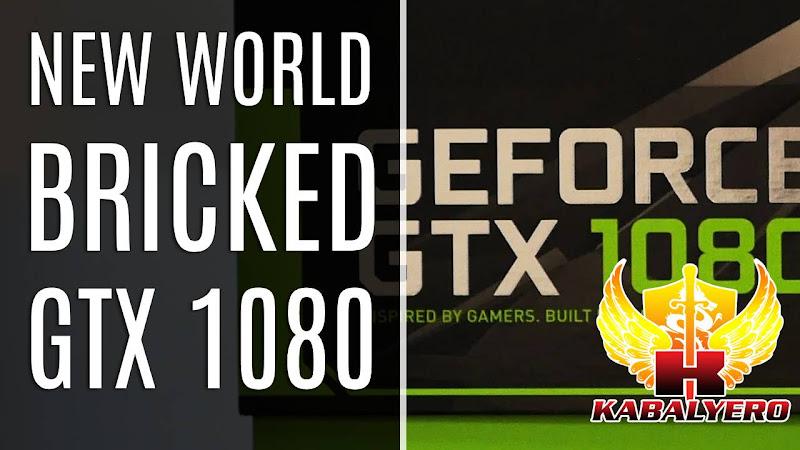 New World, Bricked A GTX 1080 (Gaming / MMORPG)