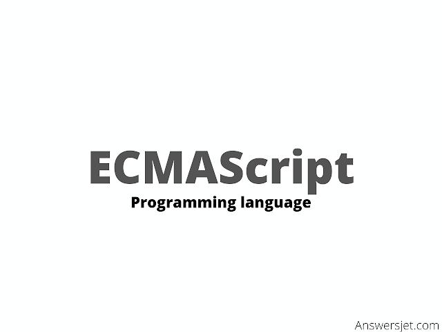 ECMAScript programming language: History, Features and Applications