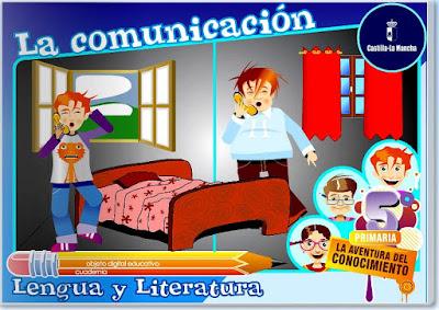 http://repositorio.educa.jccm.es/portal/odes/lengua_castellana/5pl_lacomunicacion/index.html