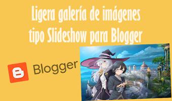 Ligera galería de imágenes tipo Slideshow para Blogger