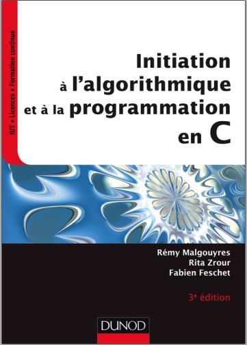 Livre : Initiation à l'algorithmique et à la programmation en C - Rémy Malgouyres PDF