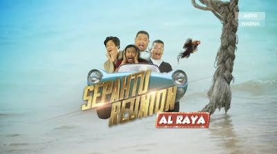Live Streaming Sepahtu Reunion Al Raya 2019 (4.6.2019)