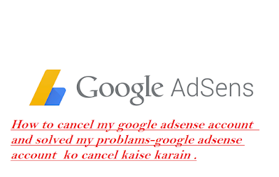How to cancel my google adsense account application