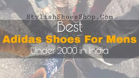 5 Best Adidas Shoes For Mens Under 2000 in India - Review | Buyer's Guide