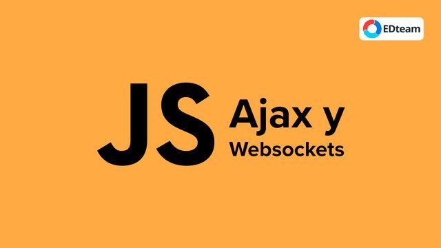 Curso Ajax y WebSockets (EDTeam)