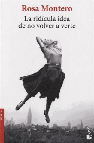 "Rosa Montero, Novela biográfica, ""La ridícula idea de no volver a verte"", Duelo"