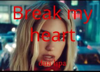كلمات اغنيه Break My Heart Dua Lipa مترجمة بالعربي
