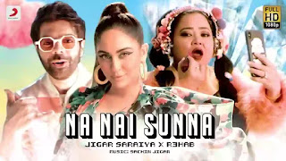 Checkout New Song Na Nai Sunna Lyrics penned by Vayu and sung by Jigar ft Nikhita Gandhi