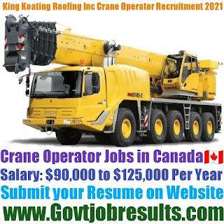 King Koating Roofing Inc Mobile Crane Operator Recruitment 2021-22