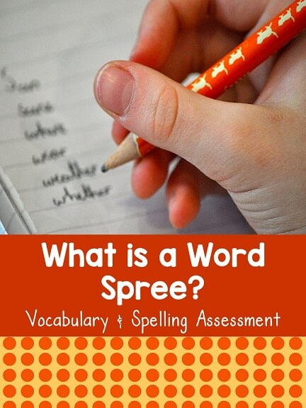 A word spree is a simple spelling and vocabulary assessment elementary teachers can conduct in the beginning and end of the school year.
