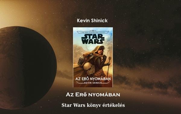 Kevin Shinick Az Erő nyomában Star Wars könyv értékelés