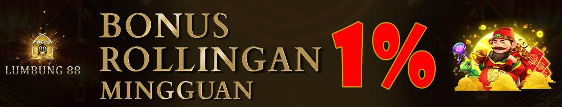 ROLLINGAN MINGGUAN SLOT DAN CASINO SEBESAR 1%