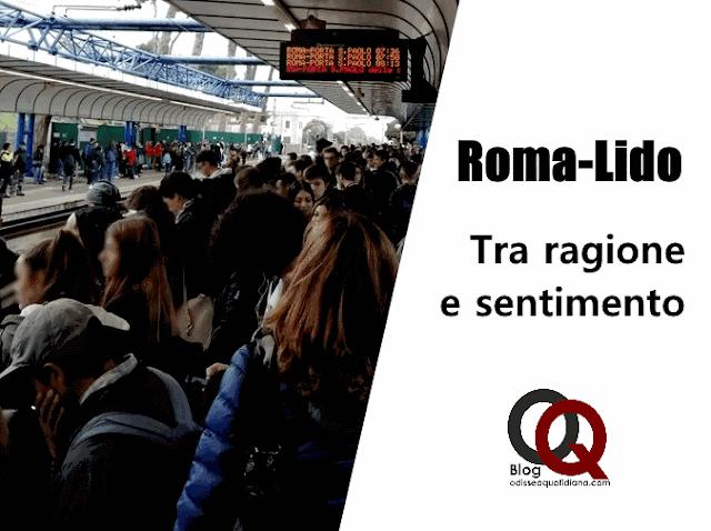 Roma-Lido: tra ragione e sentimento