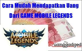 Cara Mudah Mendapatkan Uang Nyata Dari Game Mobile Legends