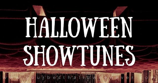 Your Best Halloween Ever, Halloween Showtunes Playlist