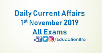 Daily Current Affairs 1st November 2019 For All Government Examinations