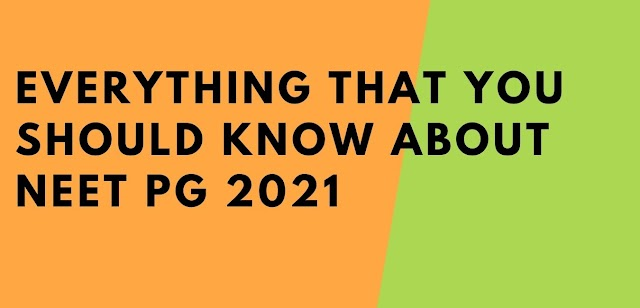 Everything That You Should Know about NEET PG 2021
