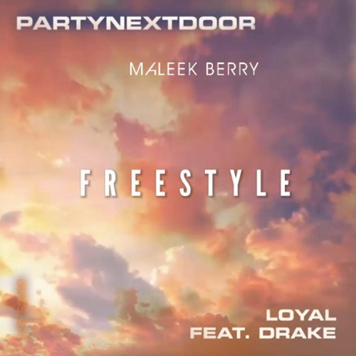 MALEEK BERRY - LOYAL FREESTYLE