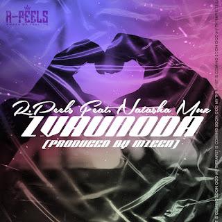 [feature]R. Peels - Zvaunoda (Feat. Natasha Muz)