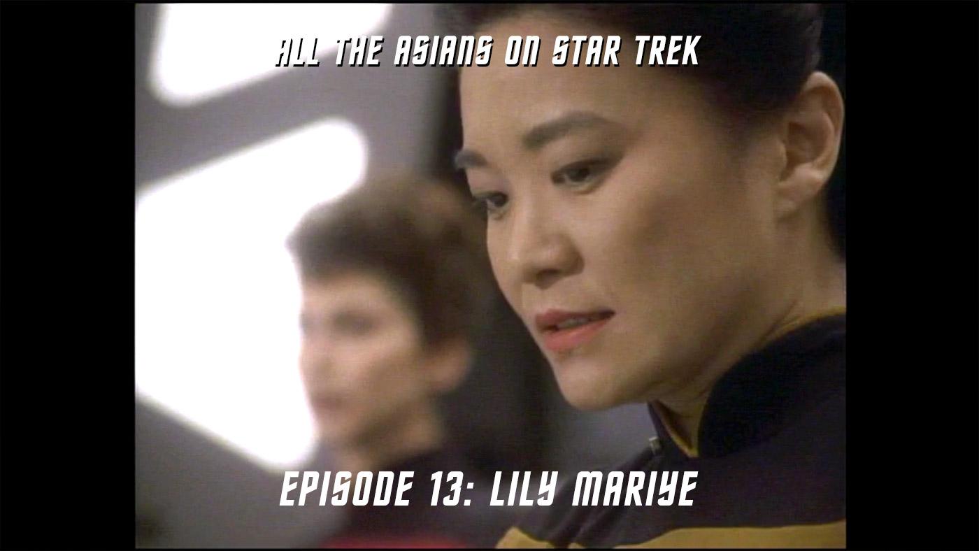 All The Asians On Star Trek – 13: Lily Mariye