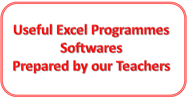 Useful Excel Programmes/Softwares Prepared by Our Teachers