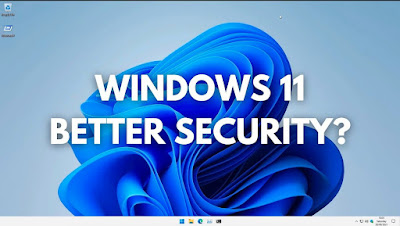 Keunggulan windows 11 security lebih aman