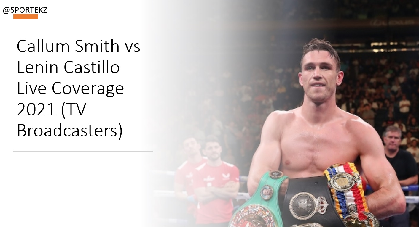 Callum Smith vs Lenin Castillo Live Stream Free Online, Winning this fight, will increase the chance of  Callum Smith to get rematch with Canelo Alvarez. Smith looks strong contender in the under-card fight against Lenin Castillo.