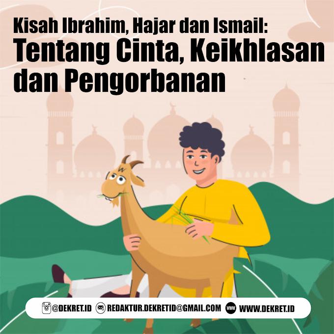 Kisah Ibrahim, Hajar dan Ismail: Tentang Cinta, Keikhlasan dan Pengorbanan