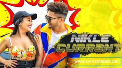 Nikle Current Song Lyrics Download - LyricsMasala