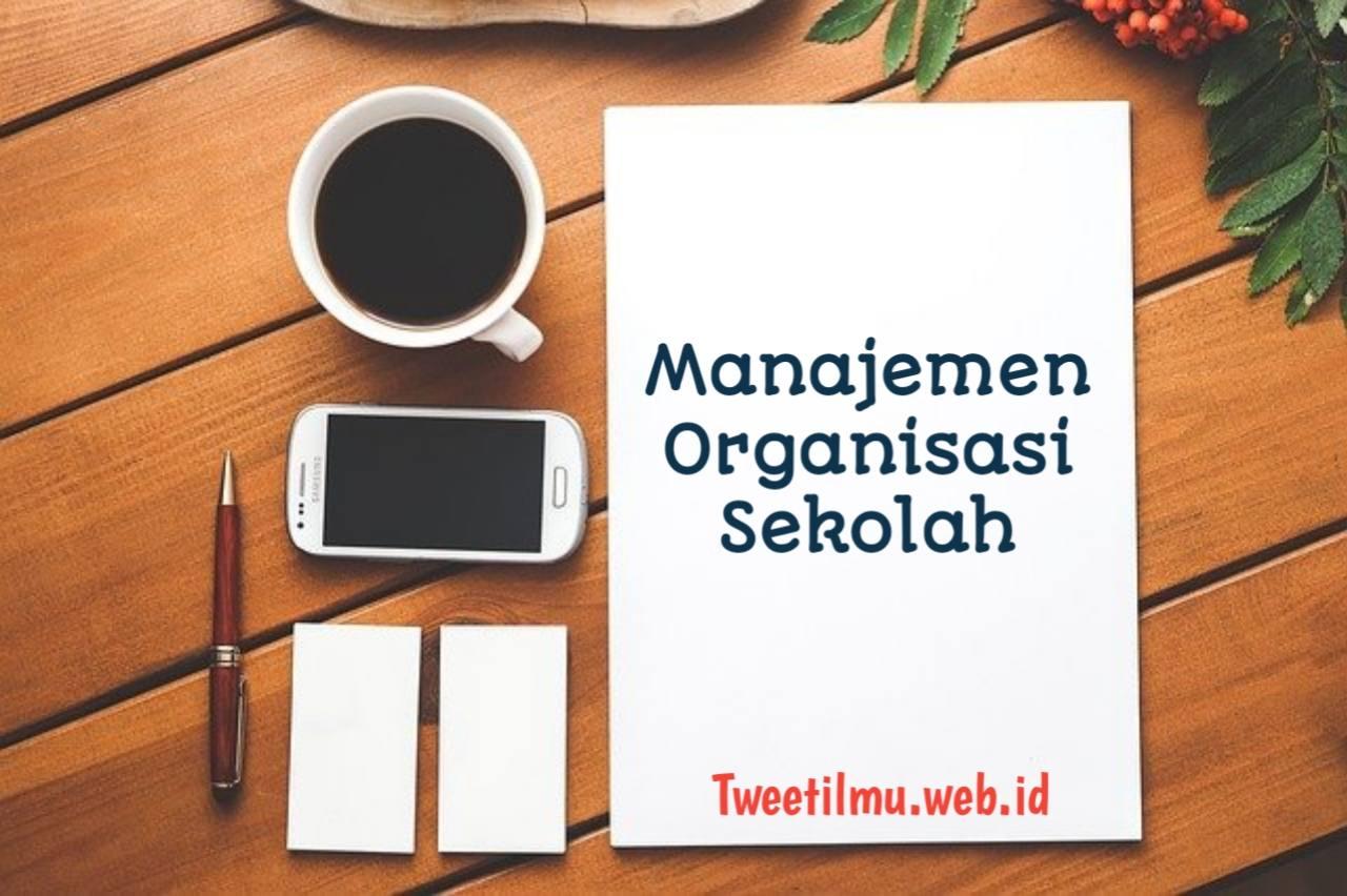 Manajemen Organisasi Sekolah