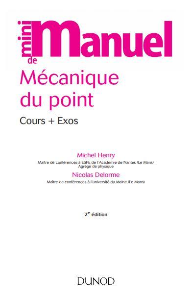 Mini Manuel de Mécanique du point Michel Henry &  Nicolas Delorme