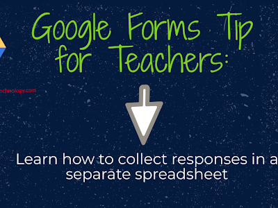 Google Forms Tip- Collect Responses in A Separate Spreadsheet