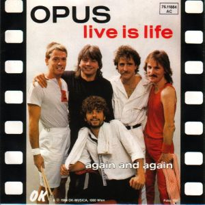 Live is Life, OPUS, 1985