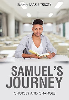 Samuel's Journey: Choices and Changes (Samuel's Journey #2) by Emma Marie Trusty