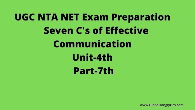 UGC NTA NET Exam Preparation | Seven C's of Effective Communication |Unit-5h |Part-6th|