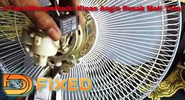 6 Cara memperbaiki kipas angin rusak mati total
