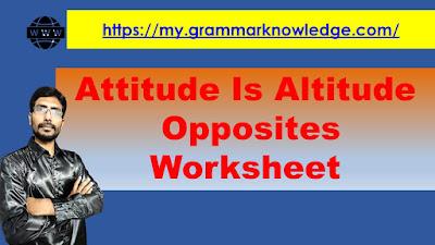 Attitude Is Altitude Opposites Worksheet