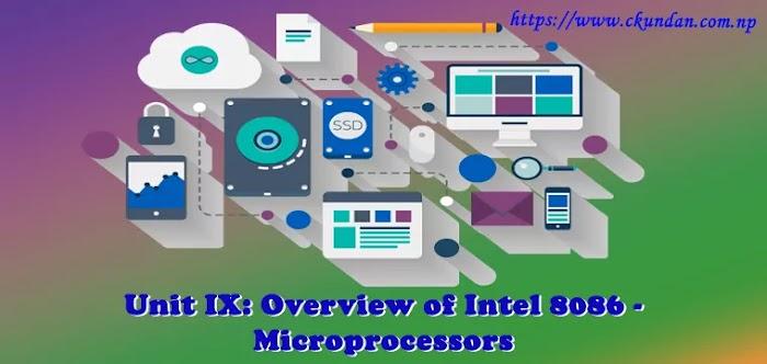 Unit IX: Overview of Intel 8086 - Microprocessors