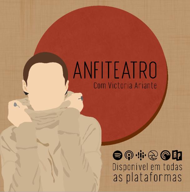 """Podcast """"Anfiteatro"""" de Victória Ariante disponível nas plataformas digitais"""