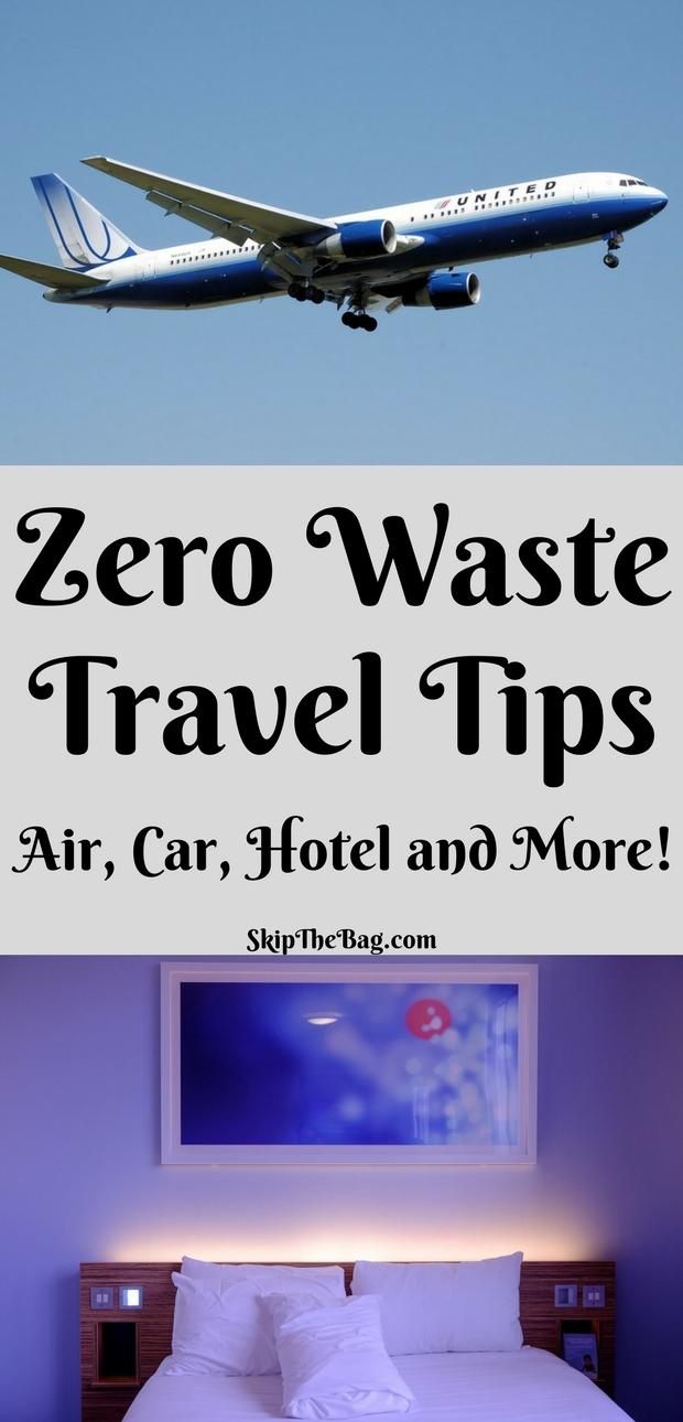 Zero Waste Travel Tips: Air, Car, Hotel and More