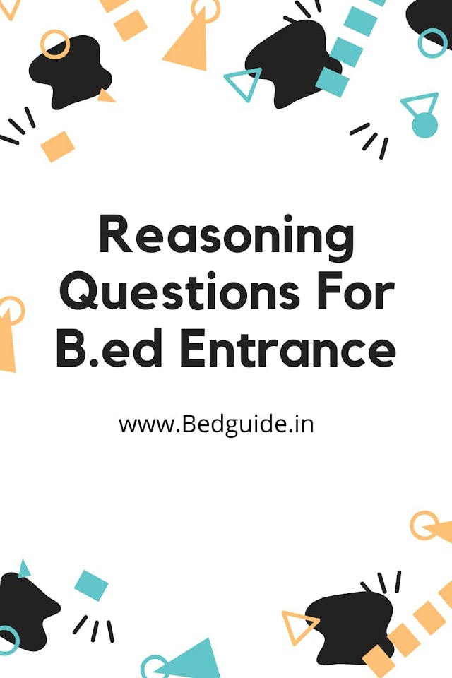 Reasoning Questions For B.ed Entrance