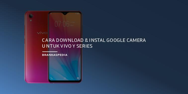 Cara Download dan Install Google Camera 8.1 Untuk HP Vivo Y-series