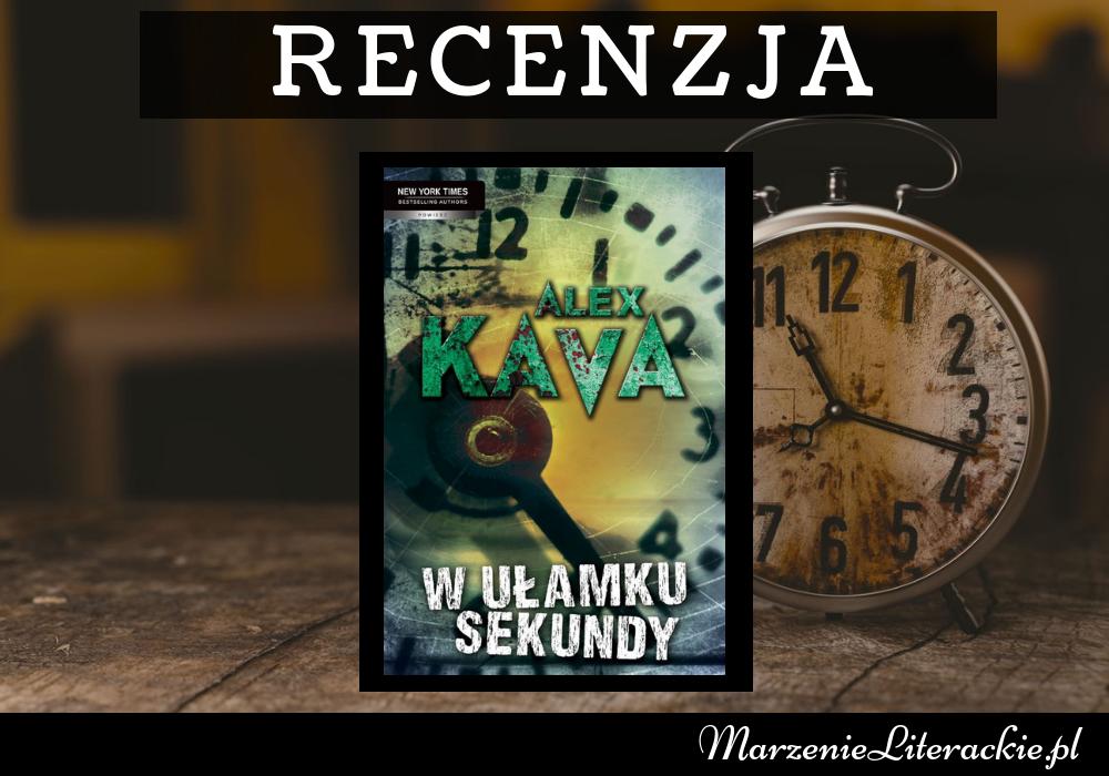Alex Kava - W ułamku sekundy | Ułamek sekundy odkryje szkarłatne oblicze każdej osobowości...