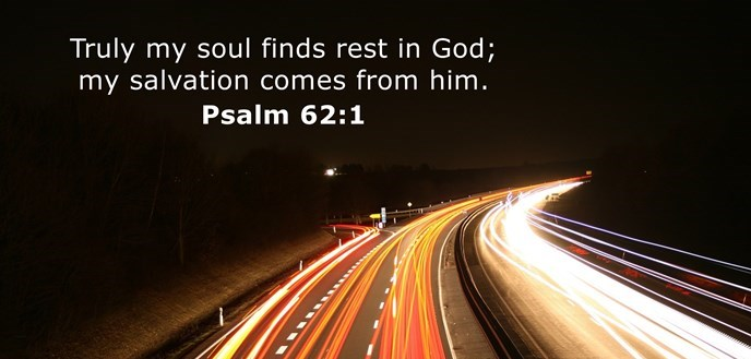 Truly my soul finds rest in God; my salvation comes from him.