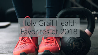 Holy Grail Health Favorites of 2018