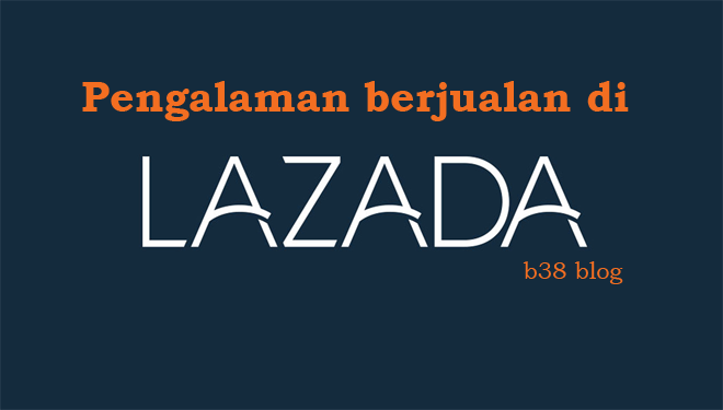 Pengalaman Ribetnya Berjualan Di Lazada
