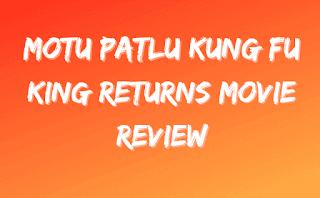 Motu Patlu Kung Fu Kings Returns Movie Review