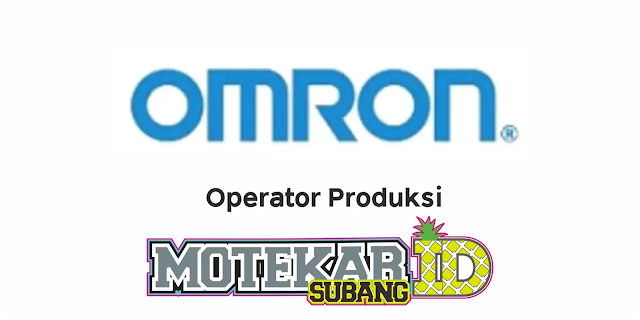 Info Lowongan Kerja PT Omron Manufacturing April 2021