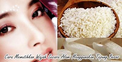 Cerahkan Kulit Wajah Menggunakan Tepung Beras, Cara Tradisional Memutihkan Kulit